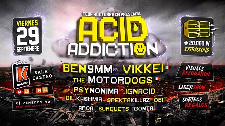 Acid Addiction · Ben 9mm · Vikkei · The Motordogs +20kw! 29 Sep '17, 23:30