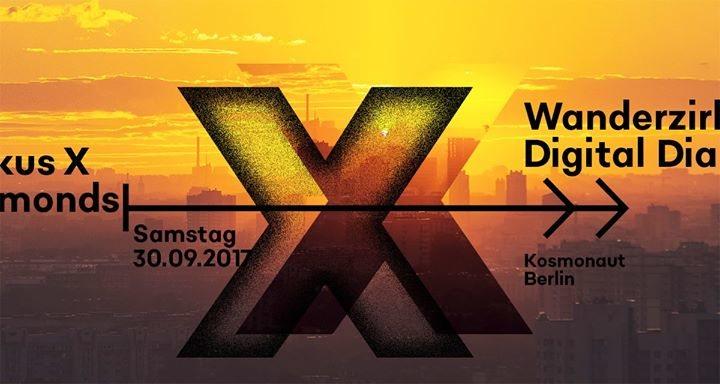 Wanderzirkus X Digital Diamonds – Sa, 30.09.2017 – Kosmonaut 30 Sep '17, 23:55