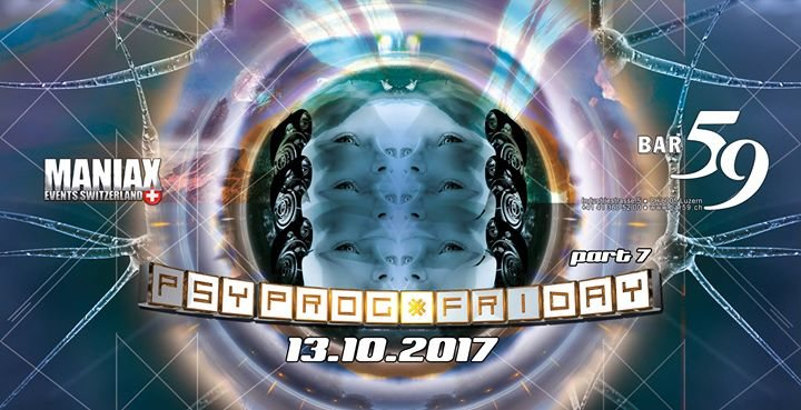 Party flyer: Lucerne PsyProgFriday part 7 13 Oct '17, 23:00