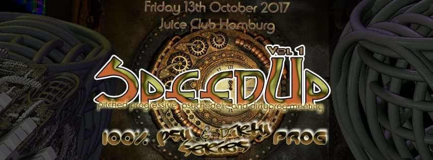 Party flyer: SpeedUp Vol. 1 100% Psy&Dirty Prog Series 13 Oct '17, 23:00