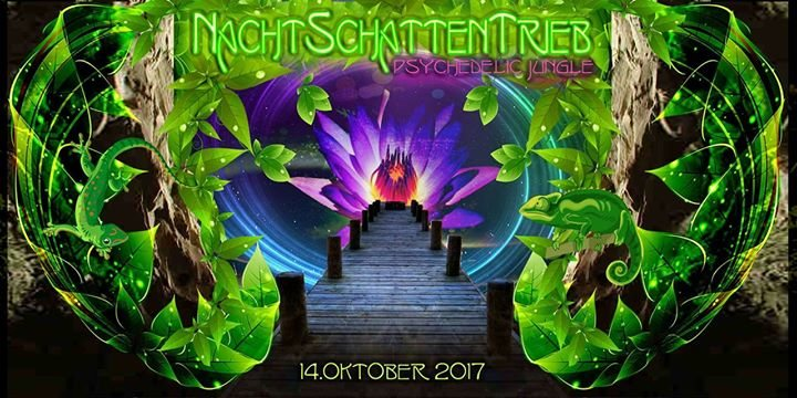 Party flyer: NachtSchattenTrieb 2017 ॐPsychedelic Jungleॐ SYMPHONIX - KRAMA 14 Oct '17, 21:00