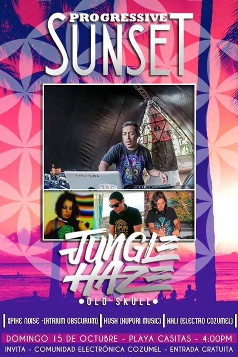 Progressive Sunset : Jungle Haze live! 15 Oct '17, 16:00