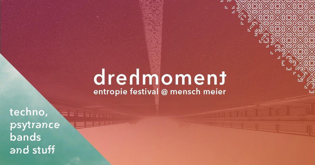 Drehmoment: entropie festival goes Mensch Meier 20 Oct '17, 22:00