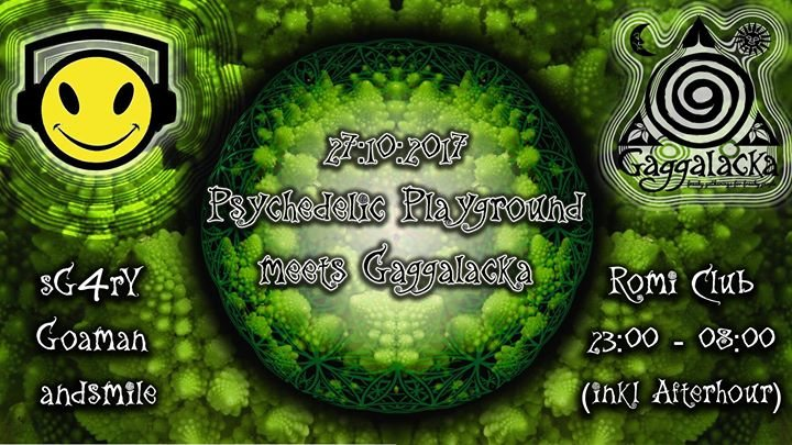 Psychedelic Playground meets Gaggalacka 27 Oct '17, 23:00