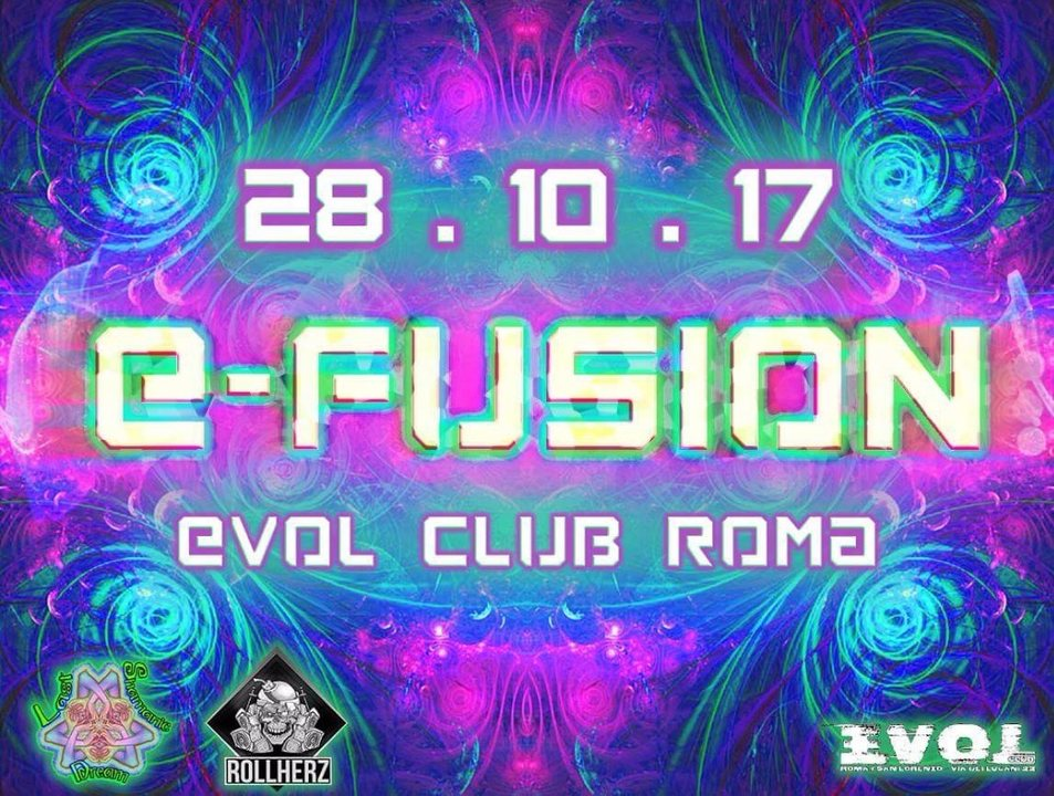 E•FuSiOn - from Psy Trance to Acid Techno - · 28 Oct 2017 · Rome