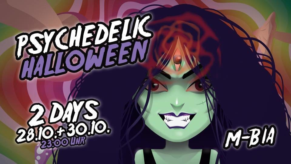 Party flyer: Psychedelic Halloween / 2 Days 28.10+30.10 28 Oct '17, 23:00