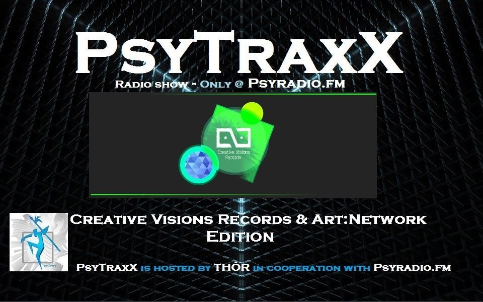 PsyTraxX (Radio Show) - Creative Visions Records & Art:Network 28 Oct '17, 20:00