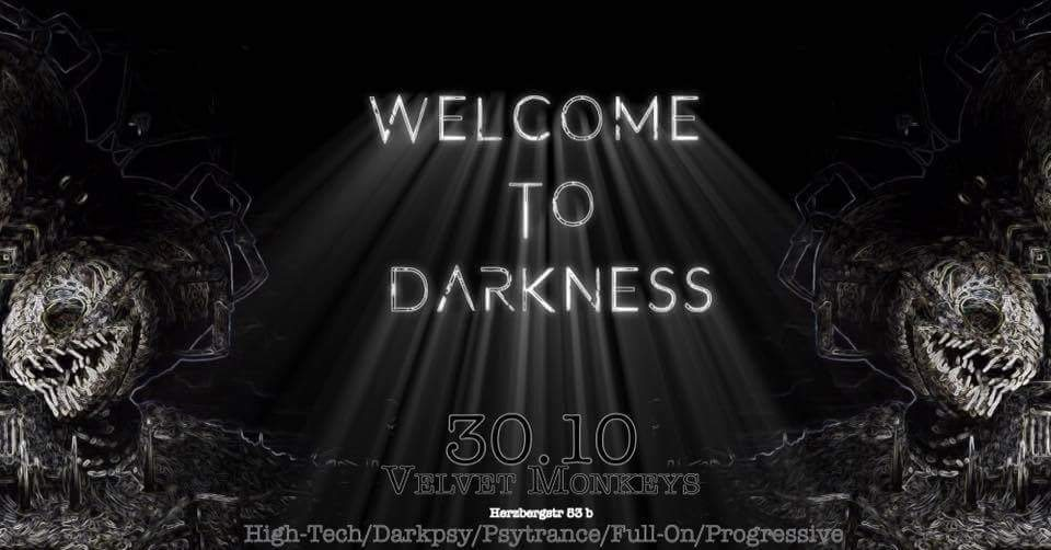 Welcome to Darkness 30 Oct '17, 23:00