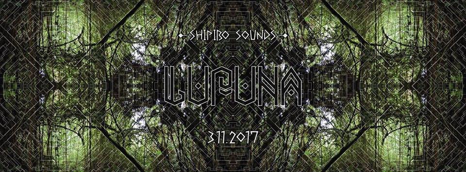 Shipibo Sounds presents: LUPUNA 3 Nov '17, 23:00