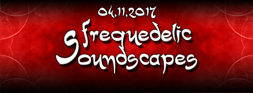 Party flyer: Frequedelic Soundscapes 4 Nov '17, 23:00