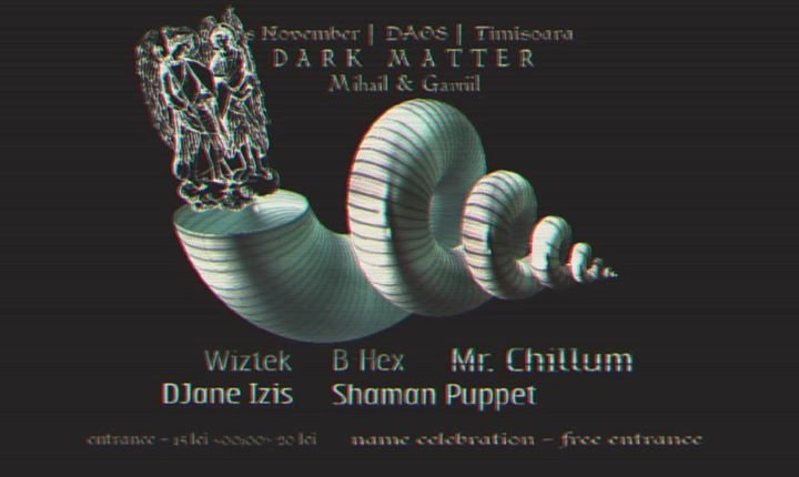 Party flyer: Dark Matter: Dub-Psy-Tek /// Mihail si Gavriil party 7 Nov '17, 20:00