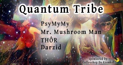 Quantum Tribe (journey into psytrance) 10 Nov '17, 23:00