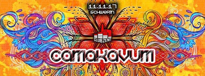 ·•● Camakavum ●•· 3 Floors • 10 Liveacts • 7 Djs 11 Nov '17, 22:00