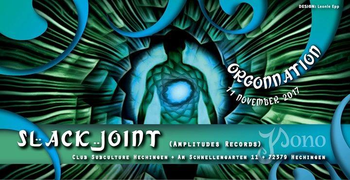 Orgonnation ✸ Slackjoint ✸ 11 Nov '17, 22:00