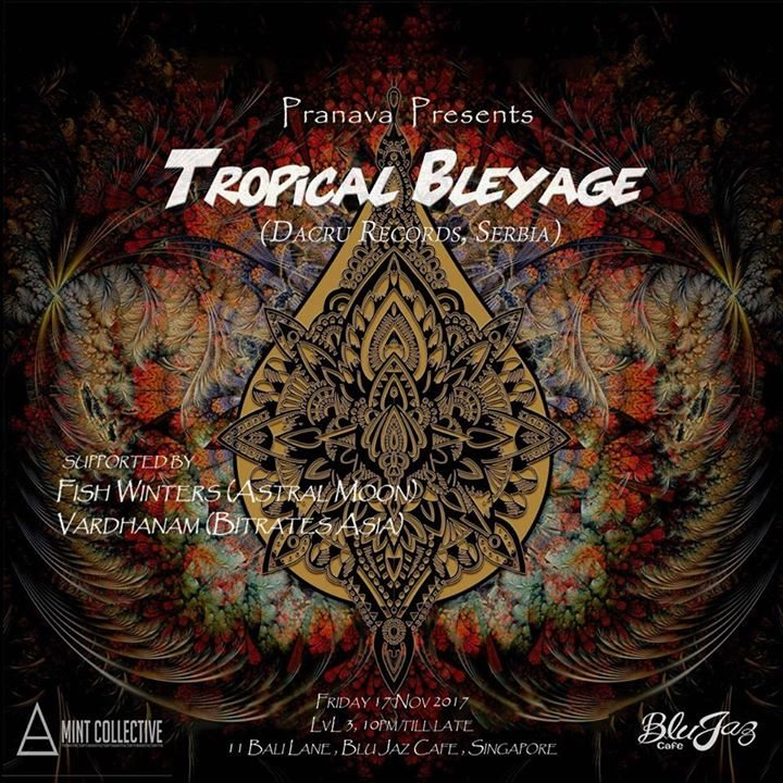 Party flyer: Pranava Presents: Tropical Bleyage 17 Nov '17, 22:00