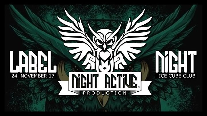 ★ Night Active Label Night ★ 24 Nov '17, 22:00