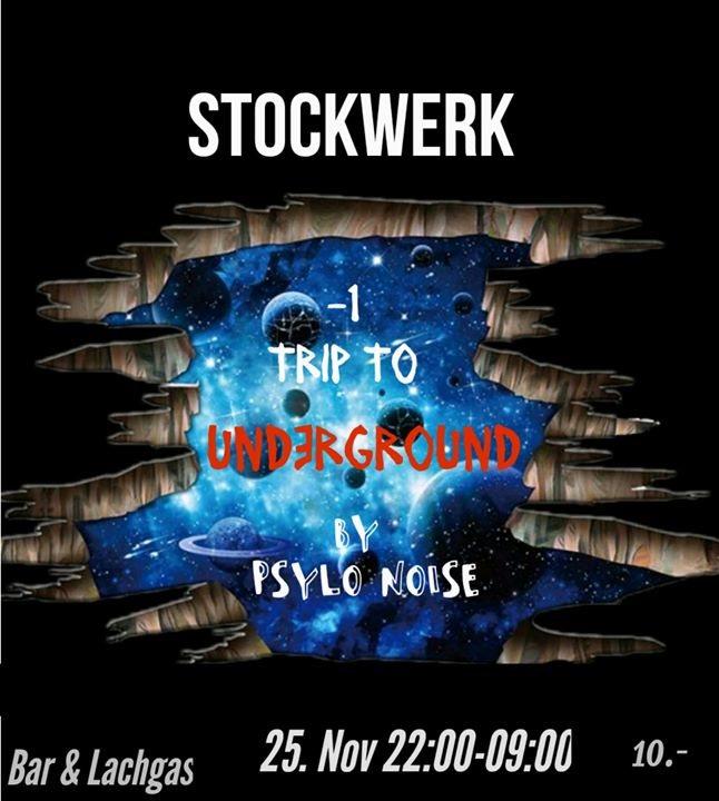 -1 Trip to Underground Stockwerk Opening 25 Nov '17, 22:00