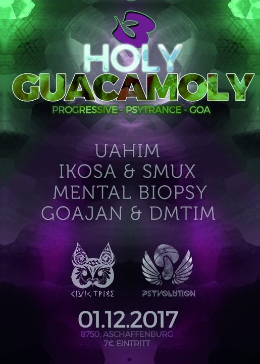Party flyer: Holy Guacamoly 3 (ॐ Goa / Psytrance) 1 Dec '17, 22:00