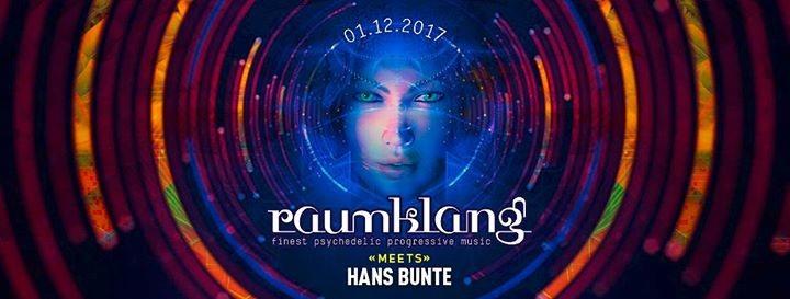 Raumklang meets Hans-Bunte (Vini Vici, Neelix, Liquid Soul) 1 Dec '17, 22:00