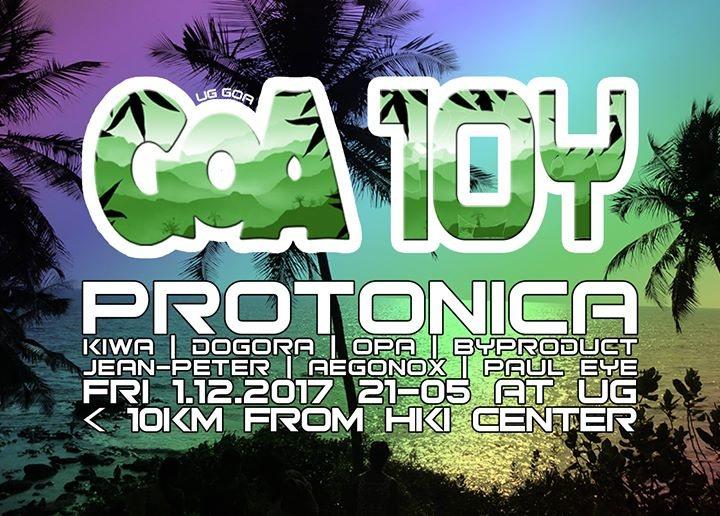 UG Goa presents: Goa 10Y Anniversary w Protonica Live, Kiwa Live 1 Dec '17, 21:00