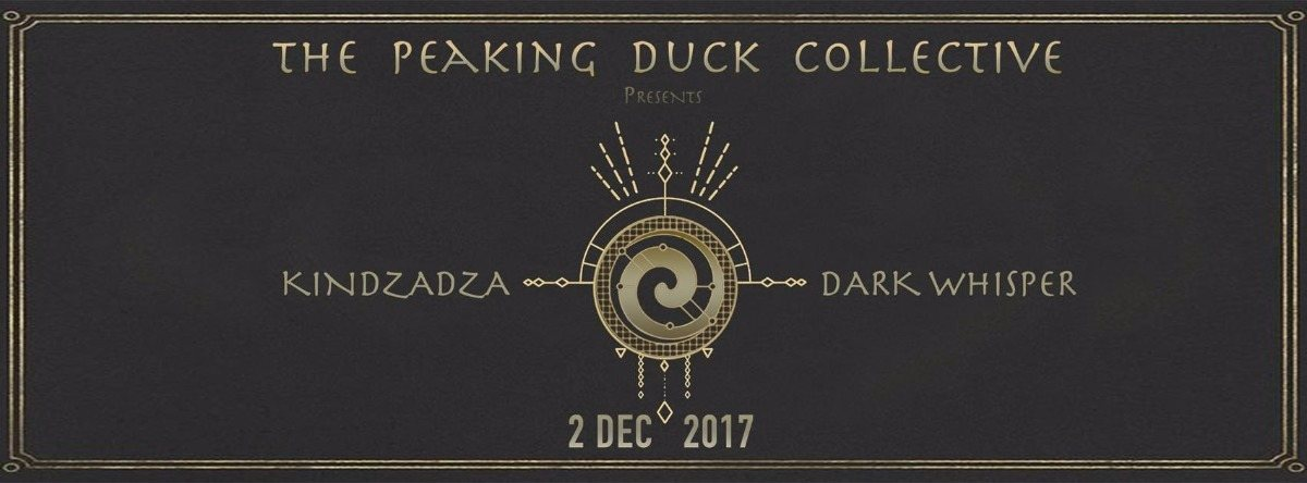 Party flyer: The Peaking Duck Collective Presents: KINDZADZA & DARK WHISPER 2 Dec '17, 22:00