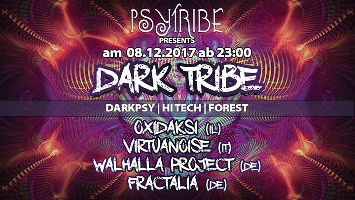 PsyTribe präsentiert: DARK TRIBE mit Oxidaksi & Virtuanoise 8 Dec '17, 23:00