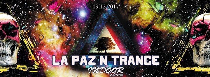 La Paz N Trance | Indoor Edition 9 Dec '17, 21:00