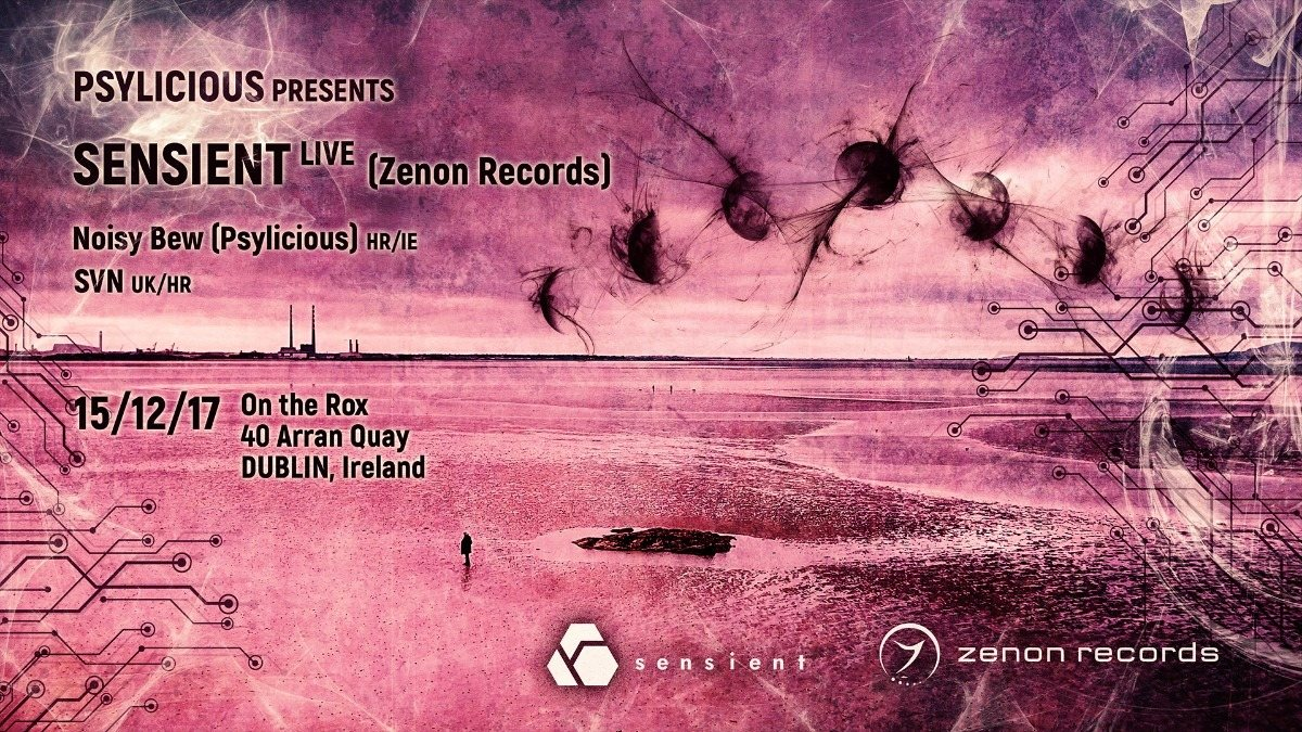 Psylicious presents // Sensient Live (Zenon Records) // 15 Dec '17, 21:00