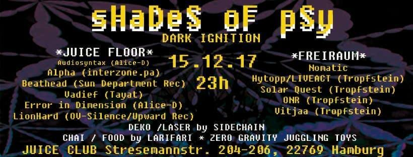 Shades of Psy-Dark Ignition with Alpha; Audiosynthax; LionHard etc 15 Dec '17, 23:00