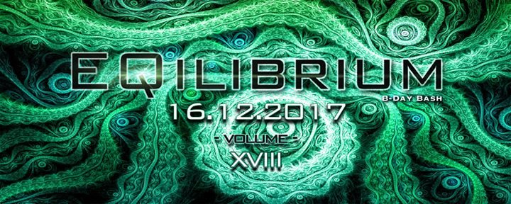 ๑ EQilibrium GOA (B-Day Bash) ๑ 16 Dec '17, 22:00