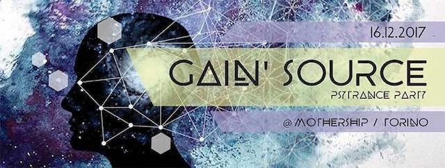 GAIN' Source _ Psychedelic Trance Party 16 Dec '17, 22:00