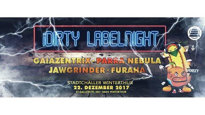 Party flyer: iDirty Labelnight // Gaiazentrix // Parra Nebula // Jawgrinder 22 Dec '17, 23:00