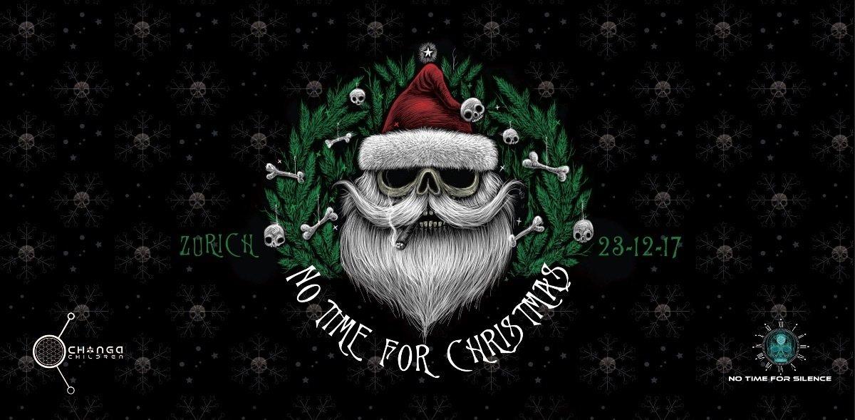 No Time for Christmas w/ Arcek, Gotalien, Futuro, Ukauka and more 23 Dec '17, 22:00