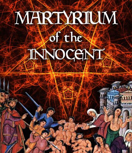 Martyrium of the Innocent IV 29 Dec '17, 23:00
