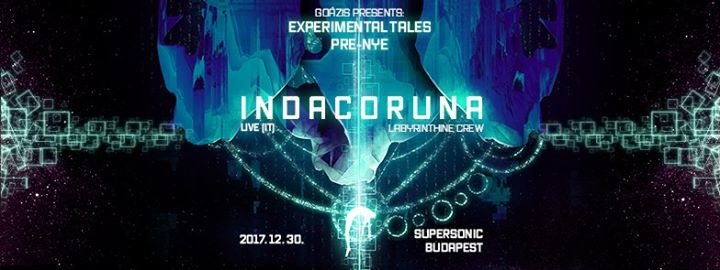 Party flyer: Goázis presents: Experimental Tales Pre-NYE w/ IndacoRuna (IT) 30 Dec '17, 22:00