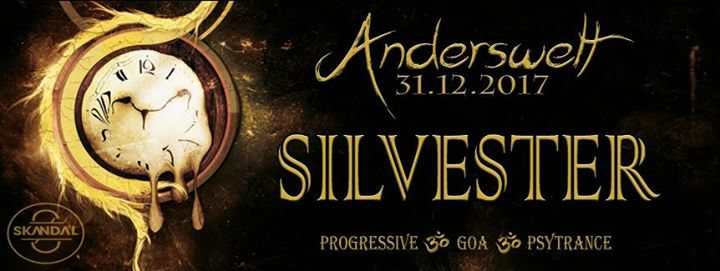 Party flyer: ॐ Anderswelt // Silvester // 31.12.2017 31 Dec '17, 22:00