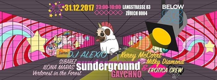 Sunderground Gaychno & Erotica Silvester Party 31 Dec '17, 23:00