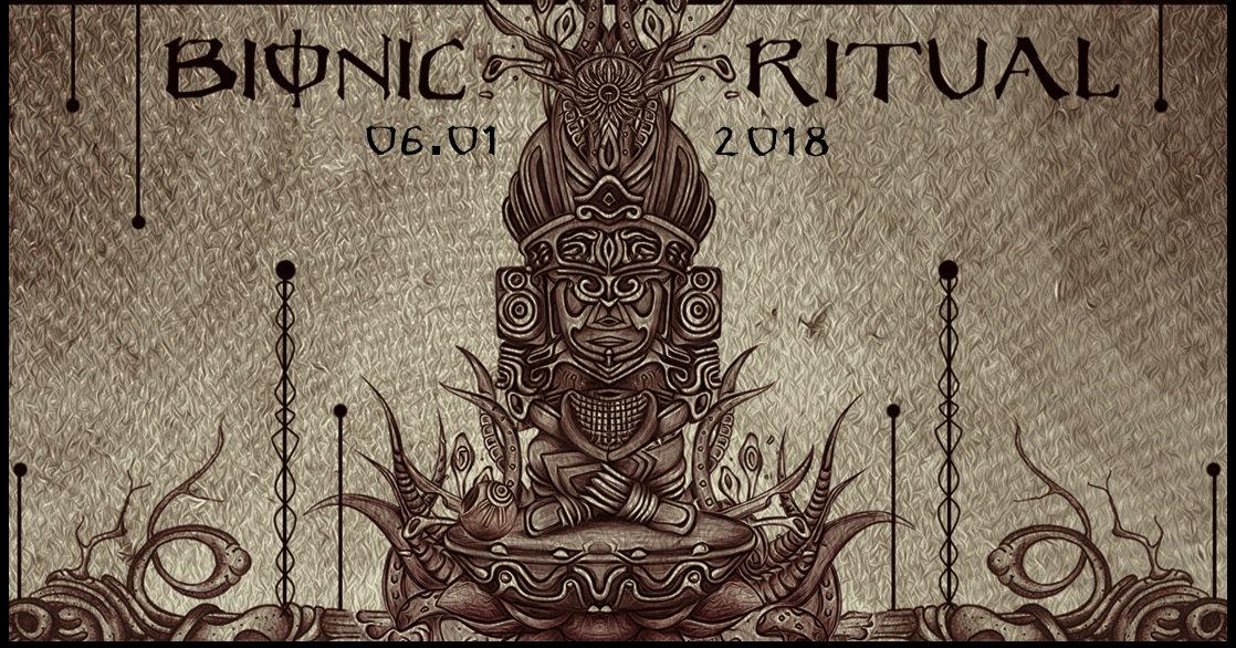 Party flyer: Bionic Ritual 2018 /w Confo, Malkaviam, Ianuaria, Muscaria, Naima 6 Jan '18, 22:00