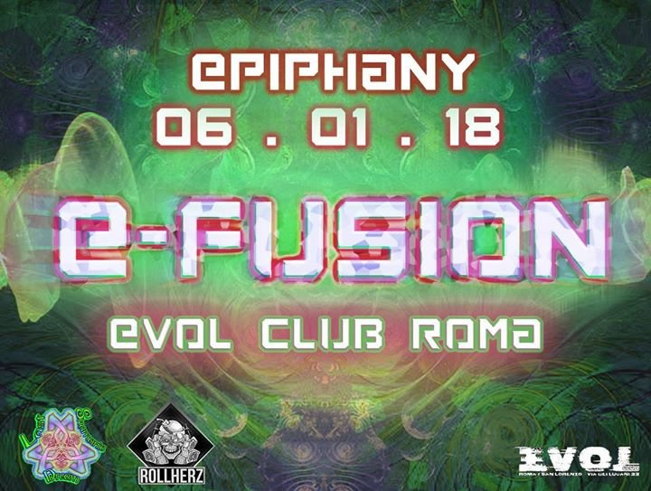 E•FuSiOn - from Psy Trance to Acid Techno · 6 Jan 2018 · Rome (Italy