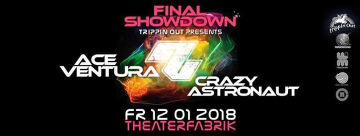 Final Showdown w/ Ace Ventura + Crazy Astronaut 12 Jan '18, 22:00