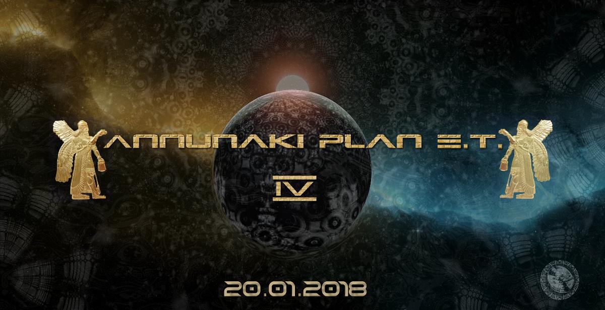 ANNUNAKI PLAN E.T. - 4 20 Jan '18, 22:00