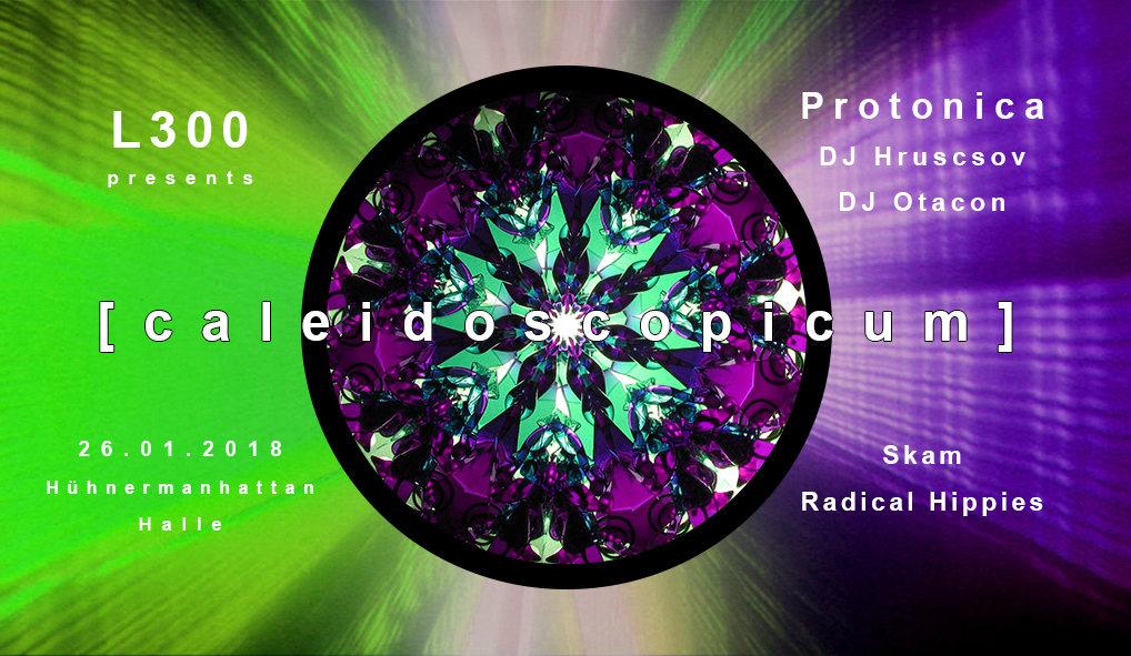 [caleidoscopicum] //w Protonica, DJ Hruscsov & Radical Hippies 26 Jan '18, 22:00