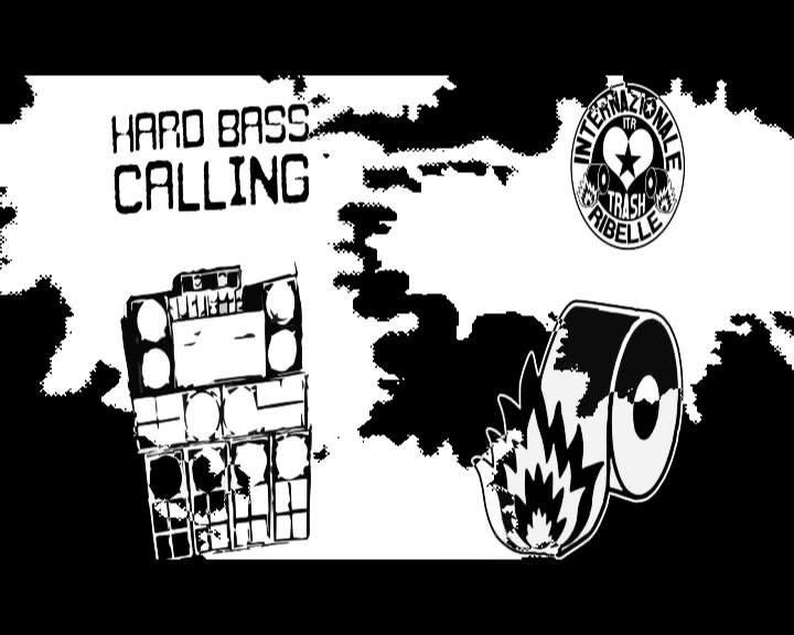 Hard Bass Calling vol.3 + Internazionale Trash Ribelle 26 Jan '18, 23:00