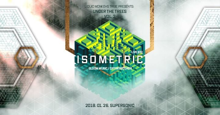 Liquid Monkeys Tribe presents: Under The Trees w/ Isometric (ES) 26 Jan '18, 22:00