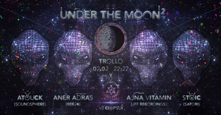 ❃ Under the Moon 2 ❃ Dark Psychedelic Sounds ❃ 2 Feb '18, 22:00