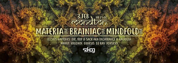 Mondton w/ Materia, Brainiac & Mindfold live! 3 Feb '18, 21:00