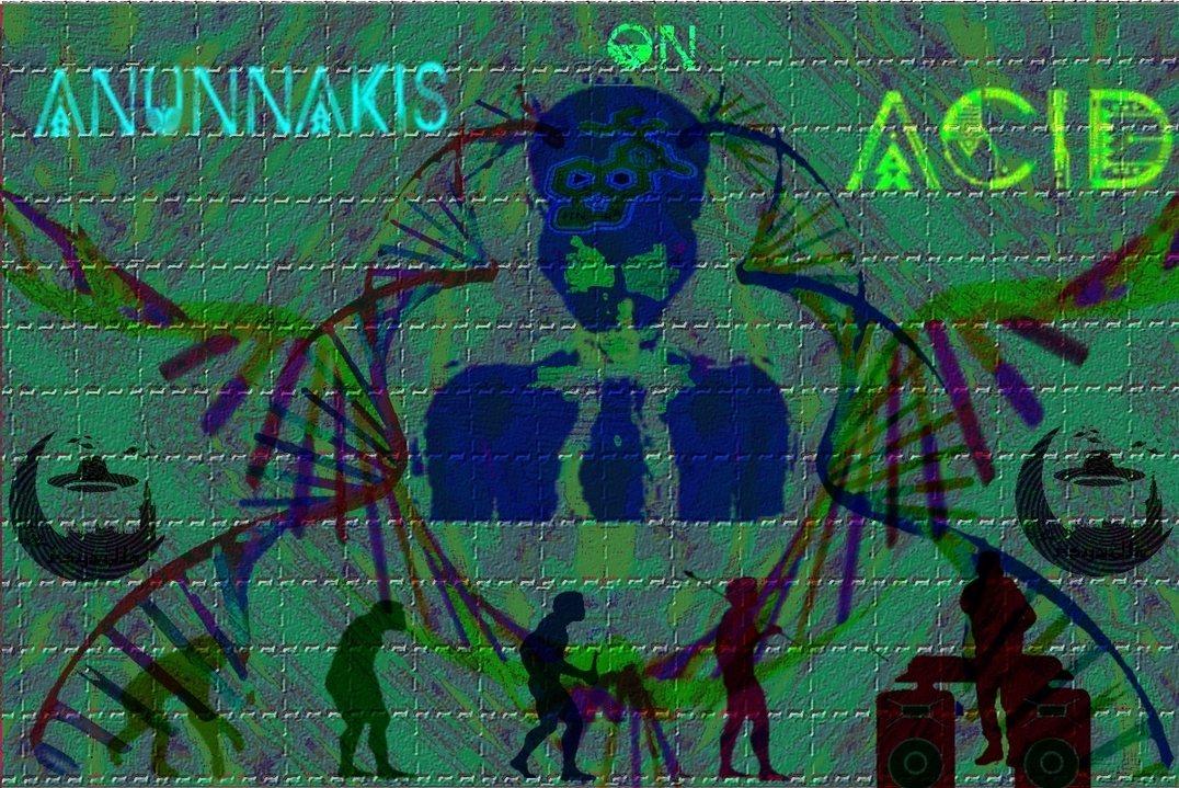 ANUNNAKIS ON ACID 10 Feb '18, 08:00
