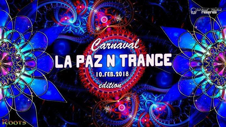 La Paz N Trance | Carnaval edition 10 Feb '18, 22:00