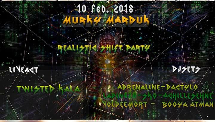 Party flyer: Murky Marduk - Realistic Shift 10 Feb '18, 21:00