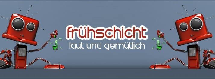 Party flyer: Frühschicht - laut & gemütlich *Diepsyden&Friends* 18 Feb '18, 08:00